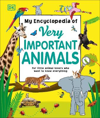 Book Cover for My Encyclopedia of Very Important Animals by DK
