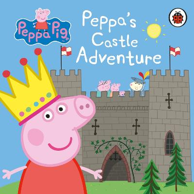 Cover for Peppa Pig: Peppa's Castle Adventure by Peppa Pig