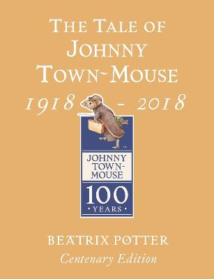Cover for The Tale of Johnny Town Mouse Gold Centenary Edition by Beatrix Potter