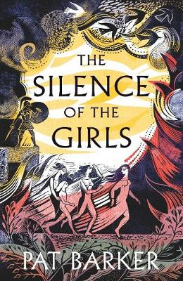 Cover for The Silence of the Girls by Pat Barker