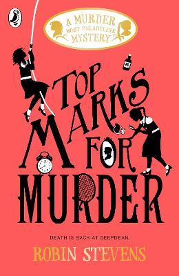 Cover for Top Marks For Murder by Robin Stevens