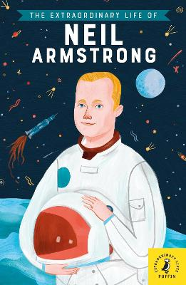 Cover for The Extraordinary Life of Neil Armstrong by Martin Howard