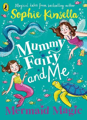 Cover for Mummy Fairy and Me: Mermaid Magic by Sophie Kinsella