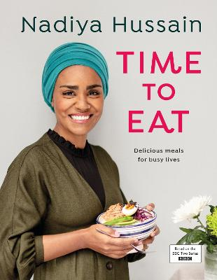 Cover for Time to Eat Delicious meals for busy lives by Nadiya Hussain