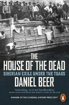 The House of the Dead Siberian Exile Under the Tsars
