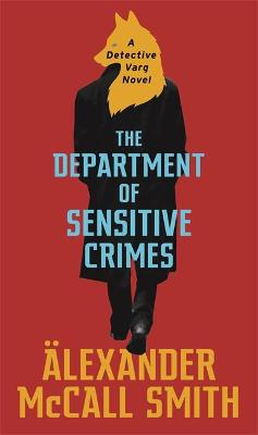 Cover for The Department of Sensitive Crimes by Alexander Mccall Smith
