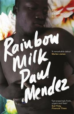 Cover for Rainbow Milk  by Paul Mendez