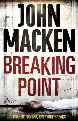Breaking Point (Reuben Maitland: book 3): an engrossing and distinctive thriller that you won't be able to forget