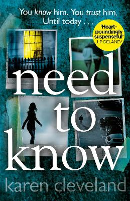 Need To Know 'You won't be able to put it down!' Shari Lapena, author of THE COUPLE NEXT DOOR