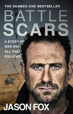 Cover for Battle Scars A Story of War and All That Follows by Jason Fox