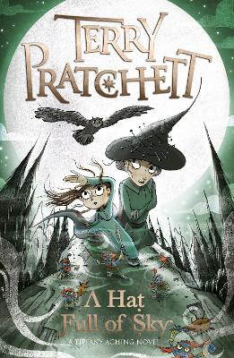 Cover for A Hat Full of Sky  by Terry Pratchett, Laura Ellen Andersen