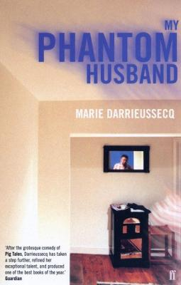 Cover for My Phantom Husband by Marie Darrieussecq