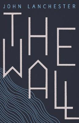 Cover for The Wall by John Lanchester