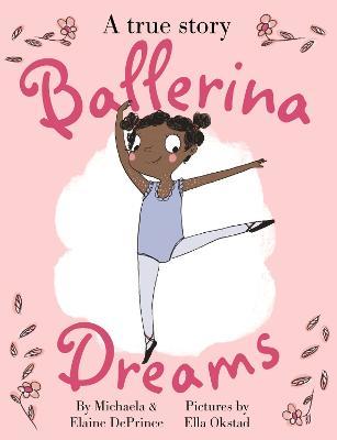 Cover for Ballerina Dreams by Michaela DePrince, Elaine DePrince