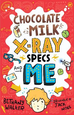 Chocolate Milk, X-Ray Specs & Me!