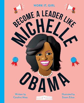 Cover for Work It, Girl: Michelle Obama by Caroline Moss