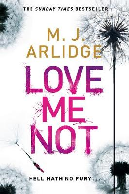 Cover for Love Me Not by M. J. Arlidge