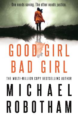 Cover for Good Girl, Bad Girl by Michael Robotham