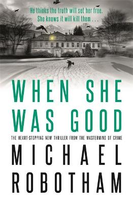 Cover for When She Was Good by Michael Robotham