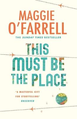 Cover for This Must be the Place by Maggie O'Farrell