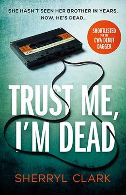 Cover for Trust Me, I'm Dead by Sherryl Clark