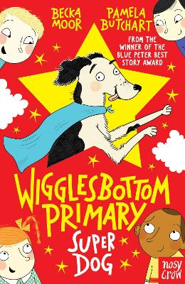 Cover for Wigglesbottom Primary: Super Dog! by Pamela Butchart