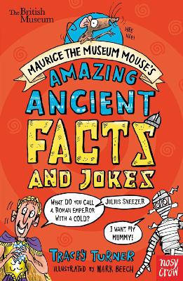 Cover for British Museum: Maurice the Museum Mouse's Amazing Ancient Book of Facts and Jokes by Tracey Turner