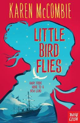 Cover for Little Bird Flies by Karen Mccombie