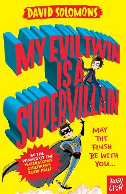 Cover for My Evil Twin is a Supervillain by David Solomons