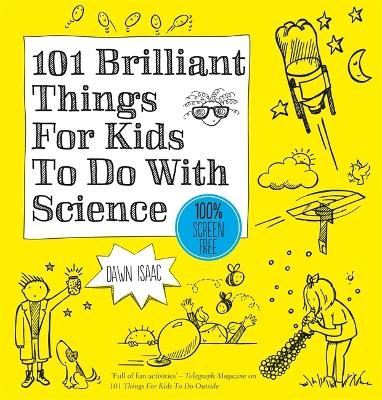 Cover for 101 Brilliant Things for Kids to Do with Science by Dawn Isaac