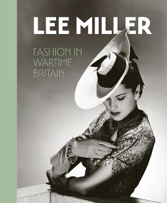 Lee Miller. Fashion in Wartime Britain