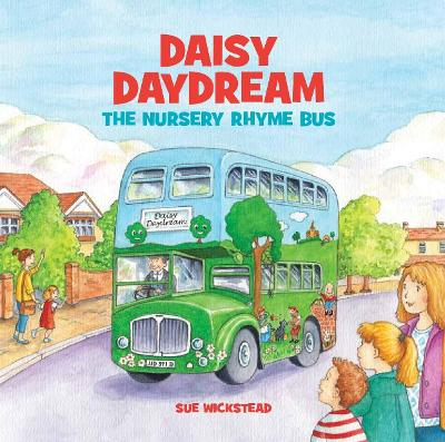 Cover for Daisy Daydream the Nursery Rhyme Bus by Sue Wickstead