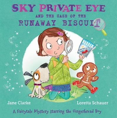 Cover for Sky Private Eye and the Case of the Runaway Biscuit by Jane Clarke