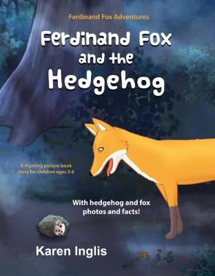 Cover for Ferdinand Fox and the Hedgehog by Karen Inglis