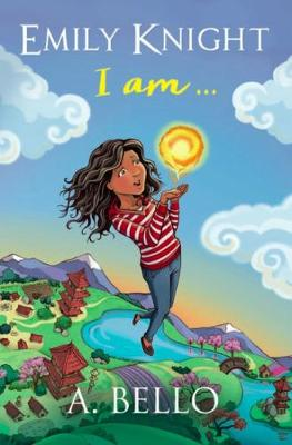 Cover for Emily Knight I am by A. Bello