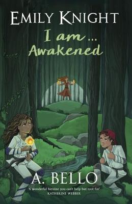 Cover for Emily Knight I am... Awakened by A. Bello