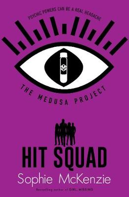 Cover for The Medusa Project: Hit Squad by Sophie McKenzie