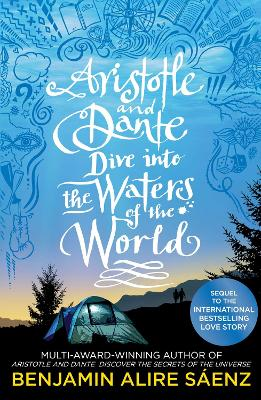 Aristotle and Dante Dive Into the Waters of the World The highly anticipated sequel to the multi-award-winning international bestseller Aristotle and Dante Discover the Secrets of the Universe