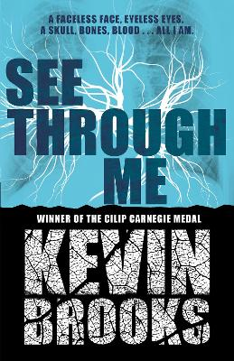 Cover for See Through Me by Kevin Brooks
