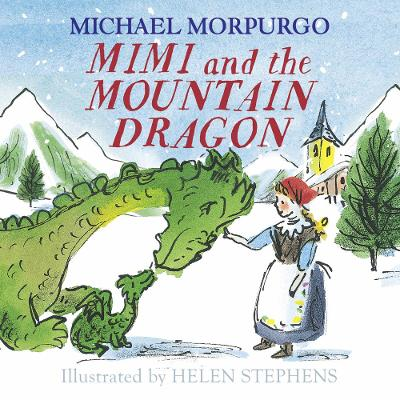 Cover for Mimi and the Mountain Dragon by Michael Morpurgo