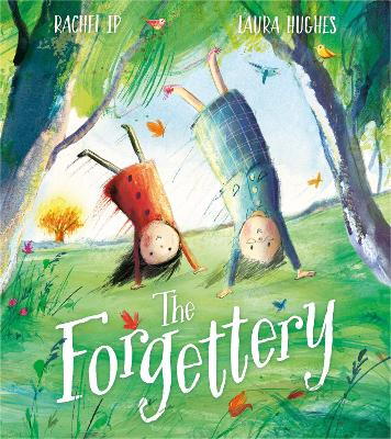 Cover for The Forgettery by Rachel Ip