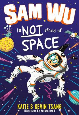 Cover for Sam Wu is Not Afraid of Space by Katie Tsang, Kevin Tsang