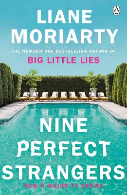 Cover for Nine Perfect Strangers From the bestselling author of Big Little Lies by Liane Moriarty