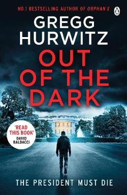 Cover for Out of the Dark  by Gregg Hurwitz