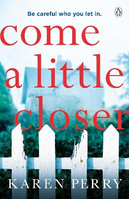Cover for Come a Little Closer by Karen Perry