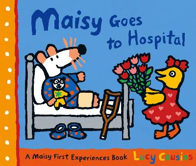 Cover for Maisy Goes to Hospital by Lucy Cousins