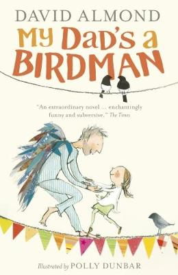 Cover for My Dad's a Birdman by David Almond