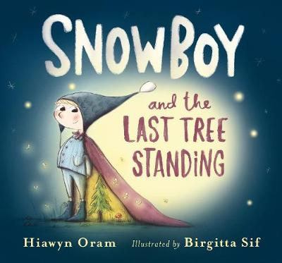 Cover for Snowboy and the Last Tree Standing by Hiawyn Oram