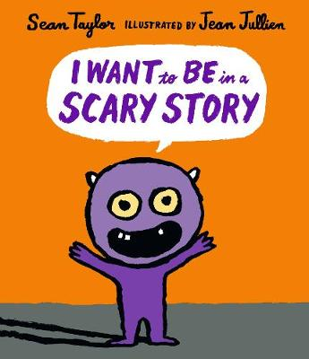 Cover for I Want to Be in a Scary Story by Sean Taylor