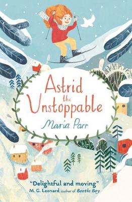 Cover for Astrid the Unstoppable by Maria Parr
